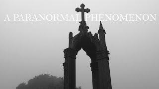 A Paranormal Phenomenon - Short Documentary