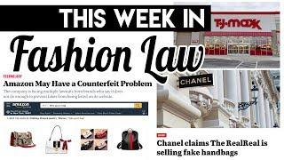 FASHION LAW NEWS #2 | AMAZON COUNTERFEITS, CHANEL VS THE REALREAL, DISCOUNT LUXURY AT T.J. MAXX