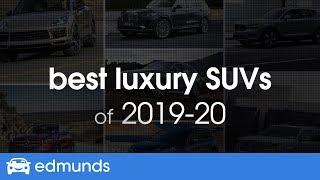 Best Luxury SUVs for 2019 & 2020 - Top-Rated Small, Midsize and Large Luxury SUVs & Crossovers