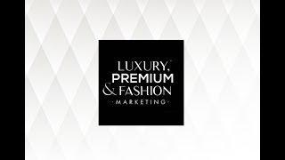 Conoce el congreso Luxury, Premium & fashion marketing