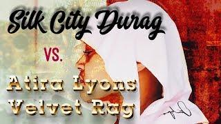 360 waves : Atira Lyons Velvet Luxury rag VS Silk City Durag