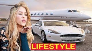 Shakira Luxury Lifestyle | Net worth |  cars | Family | Boyfriend | House | Salary | Biography 2018