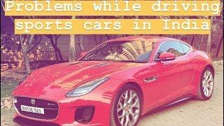 Problems while driving Sports Cars (Luxury Cars) in India