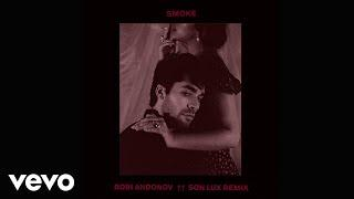 BOBI ANDONOV - Smoke (Son Lux Remix/Audio Only)