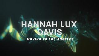 How Hannah Lux Davis got her start