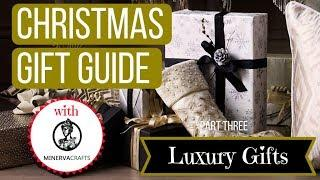 Christmas Gift Guide - The Luxury Edition