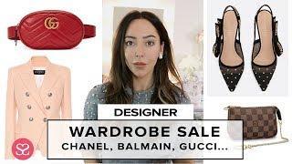 My Massive Luxe Wardrobe Sale: VUITTON, CHANEL, GUCCI, BALMAIN.....