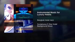 Instrumental Music for Luxury Hotels