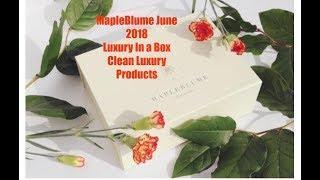 Product Demo~ MapleBlume June 2018 Luxury Box~