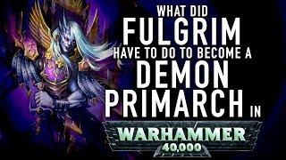 40 Facts and Lore on How Fulgrim Became a Demon Primarch in Warhammer 40K