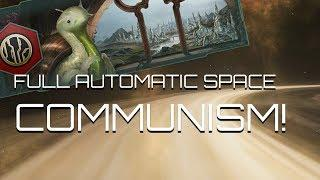 Dev Diary #122 - fully Automated Luxury Space Communism
