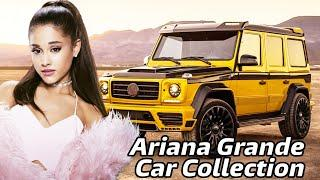Ariana Grande Car Collection & Luxurious Lifestyle