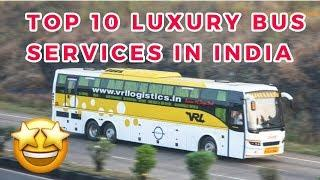 Top 10 LUXURY BUS services in INDIA | Top 10 Private Bus Operators in India