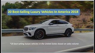 Top 20 Best Selling Luxury Cars in America 2018 Based on Sales Volume