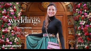 "7 - Weddings Luxury stagione 2019 - Puntata 7 ""Lieve come Neve"""