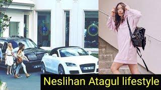 Neslihan Atagul Income, Cars, Houses, Luxurious Lifestyle And Net Worth