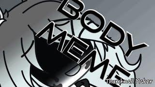 Body meme| gacha life