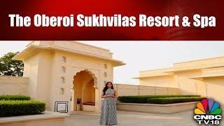 Luxury Trails: The Oberoi Sukhvilas Resort & Spa | CNBC TV18