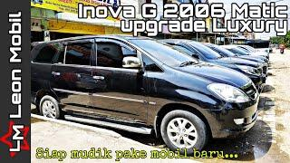 Innova G 2006 Upgrade Luxury | Pedagang Mobil | Leon Mobil