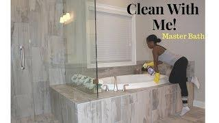 Clean With Me Master Bath Luxury Home 2018
