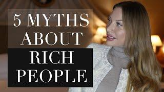 5 MYTHS ABOUT RICH PEOPLE (That people get wrong!) - School Of Affluence