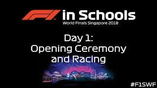 F1 in Schools World Finals Singapore 2018 - Day 1 - Opening Ceremony and Racing