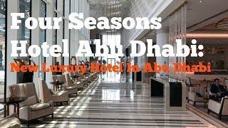 Four Seasons Abu Dhabi: New Lux Hotel In Abu Dhabi!