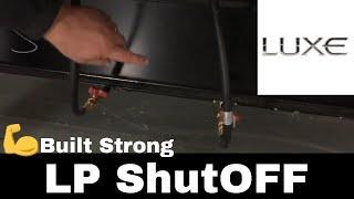 LP shutoff valves are standard - Luxe Luxury Fifth Wheels