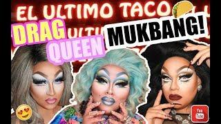 DRAG QUEEN MUKBANG! || EL ULTIMO TACO IN BROWNSVILLE, TEXAS!