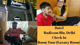 VLOG|Hotel Radisson Blu, Delhi Check In |Room Tour| Luxury Room|SWATI BHAMBRA