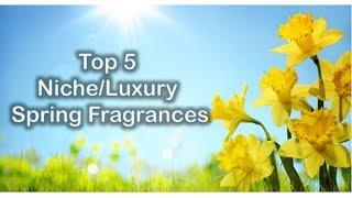 Top 5 Niche/Luxury Spring Fragrances (2019)