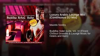 Luxury Arabic Lounge Mix (Continuous DJ Mix)