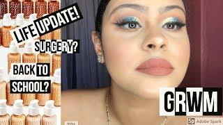 GRWM! Life Update, Surgery? Drake, School + COLOURPOP FOUNDATION!