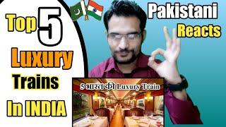 TOP 5 India's Luxury Trains भारत के 5 विलासित रेल | By Pakistani Reacts | Reactions 2018