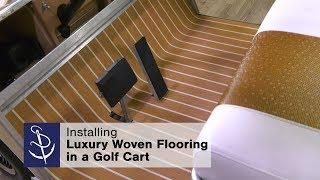 Installing Luxury Woven Vinyl Flooring as a Golf Cart Floor Mat