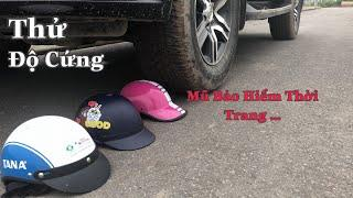 Thử Độ Cứng Của Mũ Bảo Hiểm Thời Trang ...Bằng Xe Oto - Test the hardness of helmets ...and cars