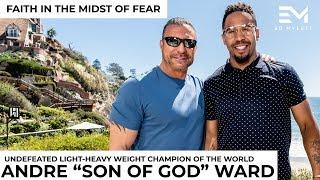 "Andre ""Son Of God"" Ward - Faith in the Midst of Fear"