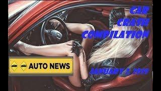 Car Crash Compilation on January 2, 2019