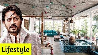 Irrfan Khan Luxurious Lifestyle, Family, Kids, House, Cars, Income And Biography 2018