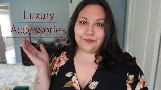 My Luxury Accessories Collection! 2018