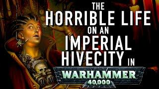 40 Facts and Lore on the Horrible Life of an Imperial Citizen in Warhammer 40K