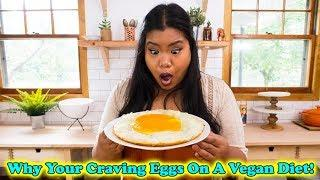 Why You Are Craving Eggs On A Vegan Diet!