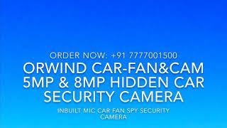 ORWIND CAR-FAN&CAM 5MP Hidden Camera Continous Loop Recording + Inbuilt Mic Car Security Spy Camera