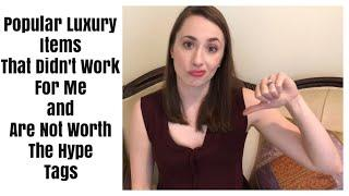 5 Luxury Items I Won't Buy No Matter The Hype + Popular Items That Didn't Work Out For Me Tags