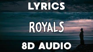 Lorde - Royals (8D Audio) (Lyrics)