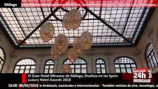 El Gran Hotel Miramar de Málaga, finalista en los Spain Luxury Hotel Awards 2018