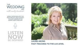 Laurie Arons: Fast-Tracking To The Lux Level