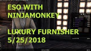 ESO with Ninjamonkey0169 LUXURY FURNISHER 5-25-2018