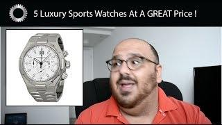 5 Great Luxury Sports Watches You Can Pick Up For A GREAT Price ! - Federico Talks Watches