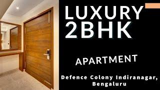 Luxury Fully Furnished 2BHK Apartment for Sale, Defence Colony Indiranagar Bangalore